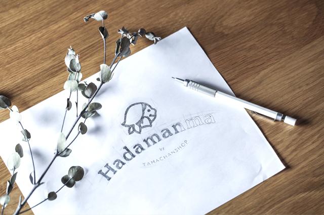 「Hadamanma」の名は、そのまま「はだ」+「まんま」。 ごはんの「まんま」、おかあちゃんの「マンマ」、そして素肌の「そのまんま」という意味が込められているのです。